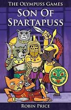 The Olympuss Games: Son of Spartapuss Bk. 1 by Robin Price (2015, Paperback)