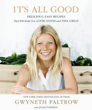 IT'S ALL GOOD: Delicious, Easy Recipes That Will Make You Look Good and Feel Gre