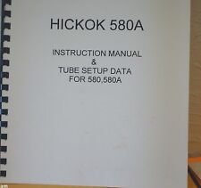 HICKOK 580,580A  INSTRUCTION MANUAL, TUBE SETUP DATA & SCHEMATIC