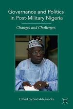 Governance and Politics in Post-Military Nigeria : Changes and Challenges by...