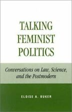 Talking Feminist Politics : Conversations on Law, Science, and the Postmodern...