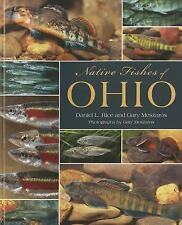 Native Fishes of Ohio by Daniel L. Rice and Gary Meszaros (2014, Paperback)