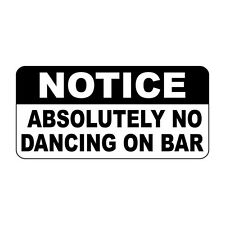 Notice Absolutely No Dancing On Bar Retro Vintage Style Metal Sign - 8 X 12 In