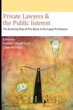 Private Lawyers and the Public Interest: The Evolving Role of Pro Bono in the Le