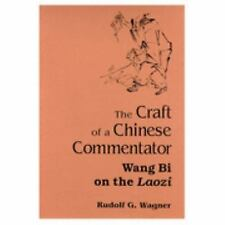 The Craft of a Chinese Commentator: Wang Bi on the Laozi (S U N Y Series in Chin