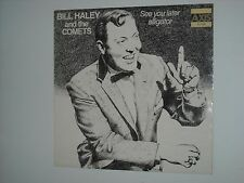 BILL HALEY & THE COMETS See You Later Alligator LP 70's Recordings? EX Cond