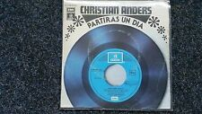 Christian Anders - Partiras un dia/ El ultimo baile 7'' Single SUNG IN SPANISH