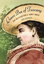 NEW - Queen Bee of Tuscany: The Redoubtable Janet Ross by Downing, Ben