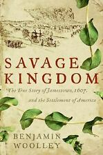 Savage Kingdom: The True Story of Jamestown, 1607, and the Settlement -ExLibrary