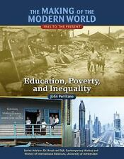 The Making of the Modern World 1945 to the Present: Education, Poverty, and...