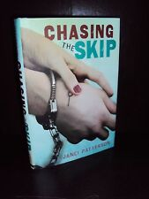 Chasing the Skip by Janci Patterson 2012 Hardcover First Edition 1st/1st