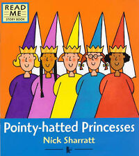 Nick Sharratt Pointy-hatted Princesses (Read me story book) Very Good Book