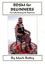 BDSM for Begineers, was Bondage for Beginners book - 52 pages brim full of info!
