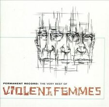 Violent Femmes, Permanent Record: The Very Best of Violent Femmes, New
