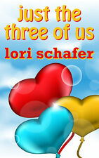 JUST THE THREE OF US Erotic Romantic Comedy by LORI SCHAFER Romance Kindle eBook
