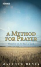 A Method for Prayer: Freedom in the Face of God, Matthew Henry, Good Book