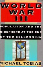 World War III : Population and the Biosphere Michael Tobias 1994 Hardcover NEW
