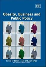 Obesity, Business and Public Policy (2007, Hardcover)