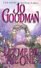 Let Me Be The One (Zebra Historical Romance) by Jo Goodman