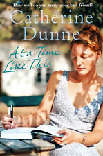 """At a Time Like This Catherine Dunne """"AS NEW"""" Book"""