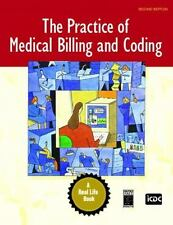 Practice of Medical Billing and Coding, The (2nd Edition) (A Real Life Book)