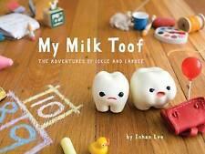 My Milk Toof by Inhae Lee (Hardback, 2011)