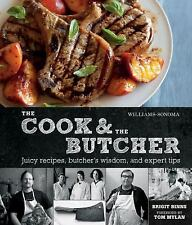 The Cook and the Butcher Juicy Recipes Butcher's Wisdom Expert Tips Book