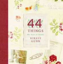 Kirsty Gunn 44 Things: My Year at Home .VERY GOOD  CONDITION HARDBACK BOOK