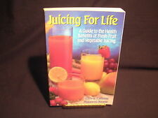 Juicing for Life : A Guide to the Health Benefits of Fresh Fruit and Vegetabl...