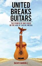 United Breaks Guitars: The Power of One Voice in the Age of Social Media, Carrol