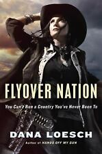 Flyover Nation by Dana Loesch (2016, Hardcover)