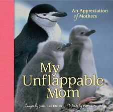 Extreme Images: My Unflappable Mom : An Appreciation of Mothers 4 by Patrick...