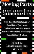 Moving Parts: Monologues from Contemporary Plays Nina Shengold~Eric Lane Paperb