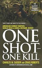 One Shot One Kill by Charles W. Sasser and Craig Roberts (1990, Paperback)