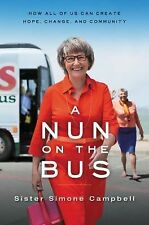 A Nun on the Bus : How All of Us Can Create Hope, Change, and Community...