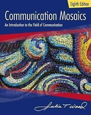 Communication Mosaics : An Introduction to the Field of Communication by...