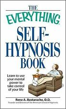 The Everything Self-Hypnosis Book: Learn to use your mental power to take contro
