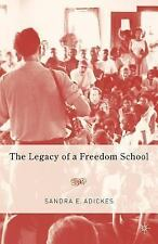 Legacy of a Freedom School by Sandra E. Adickes (2005, Paperback)