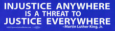 Injustice Anywhere Is A Threat To Justice Everywhere - Bumper Sticker / Decal