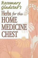 Herbs for the Home Medicine Chest (Rosemary Gladstar's Herbal Remedies)