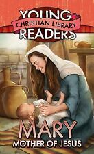 Mary, Mother of Jesus: (Young Readers' Christian Library), Sanna, Ellyn, Good Bo