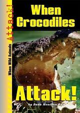 When Crocodiles Attack! (When Wild Animals Attack!)