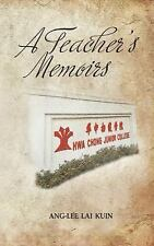 A Teacher's Memoirs : Hwa Chong Junior College by Ang-Lee Lai Kuin (2015,...