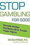 Stop Gambling for Good: Overcome Reckless Risk Taking with Dr. Prasad's Proven P