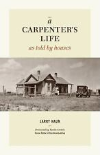 A Carpenter's Life as Told by Houses by Milagros M. Haun and Larry Haun...