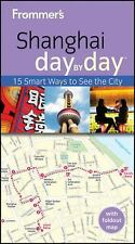 Frommer's Shanghai Day By Day (Frommer's Day by Day - Pocket)