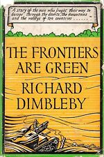 "RICHARD DIMBLEBY WARTIME MEMOIR - ""THE FRONTIERS ARE GREEN"" - 1st Edn HB (1943)"