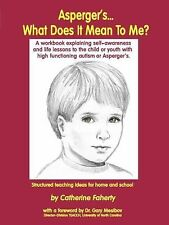 Asperger's What Does It Mean to Me?: A Workbook Explaining Self Awareness and L