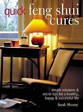 Quick Feng Shui Cures: Simple Solutions and Secret Tips for a Healthy, Happy & S