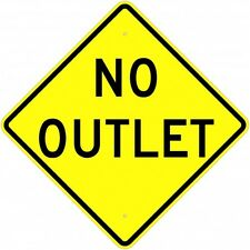 "NO OUTLET SIGN  30"" x 30"" Aluminum, Engineer Grade Reflective...LEGAL"